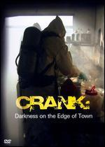 CRANK:DARKNESS ON THE EDGE OF TOWN
