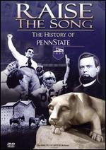 RAISE THE SONG:HISTORY OF PENN STATE