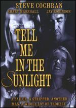 TELL ME IN THE SUNLIGHT