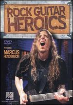 Marcus Henderson: Rock Guitar Heroics