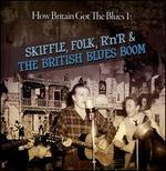 Britain Blues, Vol. 1: Skiffle, Folk, Rock 'n' Roll and Blues