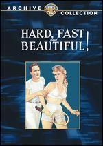 Hard, Fast and Beautiful