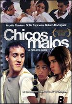 CHICOS MALOS