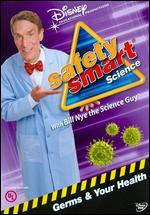 Safety Smart Science with Bill Nye the Science Guy: Germs and Your Health