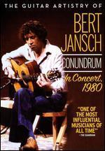 The Guitar Artistry of Bert Jansch: Conundrum Iin Concert, 1980
