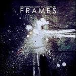 Frames [Digipak]