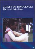 Guilty of Innocence - The Lenell Geter Story