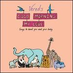 Good Morning My Love [Bonus Track] [Remastered] [Deluxe]