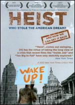 HEIST:WHO STOLE THE AMERICAN DREAM