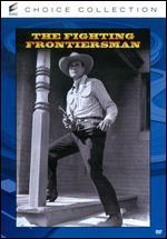 FIGHTING FRONTIERSMAN