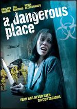 DANGEROUS PLACE