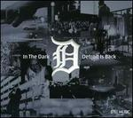 In the Dark: Detroit Is Back [Digipak]