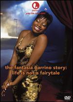 Fantasia Barrino Story: Life Is Not a Fairy Tale