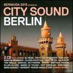 Bermuda 2013 Presents: City Sound Berlin