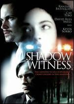 SHADOW WITNESS