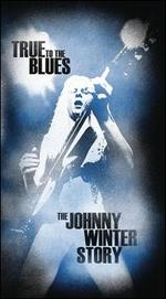 True to the Blues: The Johnny Winter Story [Box]