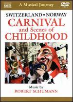 Musical Journey: Switzerland, Norway - Carnival & Scenes Of Childhood