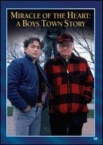 Miracle of the Heart - A Boys Town Story