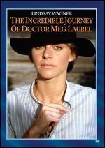 Incredible Journey of Doctor Meg Laurel