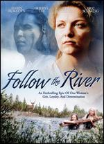 Follow the River/The Inheritance/What I Did for Love
