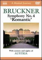 "A Musical Journey: Bruckner: Symphony No. 4 ""Romantic"" - With Scenery and Sights of Austria:"