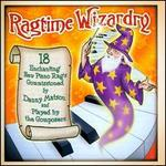"""Ragtime Wizardry (A.K.A. """"Buying Rags""""): 18 Enchanting New Piano Rags Commissioned By Danny Matson And Played By The Composers"""