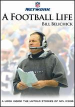 NFL: A Football Life - Bill Belichick