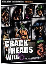 Crackheads Gone Wild, Vol. 5: The Greatest Hits