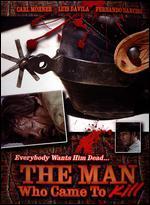 MAN WHO CAME TO KILL