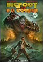 Bigfoot Vs. D.B. Cooper