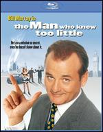 MAN WHO KNEW TOO LITTLE
