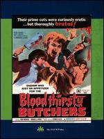 BLOODTHIRSTY BUTCHERS