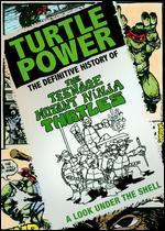 Turtle Power: The Definitive History of the Teenage Mutant Ninja Turtles