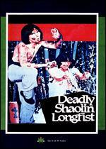 DEADLY SHAOLIN LONGFIST
