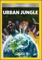 National Geographic: Urban Jungle