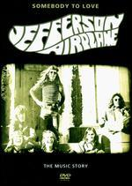 Somebody to Love: Music Story of Jefferson Airplane