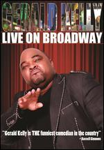 Gerald Kelly: Live on Broadway