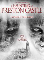Haunting at Preston Castle