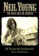 Neil Young: The Road Goes on Forever