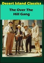 OVER THE HILL GANG/OVER THE HILL GANG