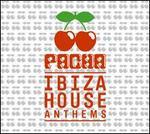 Pacha Ibiza House Anthems [Digipak]