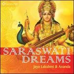 Saraswati Dreams [Digipak]