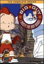 Big Guy and Rusty the Boy Robot: Season One