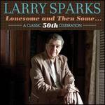 Lonesome and Then Some... A Classic 50th Celebration [Digipak]