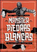 MONSTER OF PIEDRAS BLANCAS