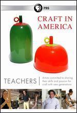 CRAFT IN AMERICA:TEACHERS