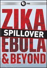 SPILLOVER:ZIKA EBOLA & BEYOND