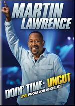 MARTIN LAWRENCE DOIN TIME UNCUT