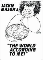 JACKIE MASON:WORLD ACCORDING TO ME