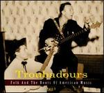 Troubadours: Folk and the Roots of American Music, Pt. 3 [Digipak]
